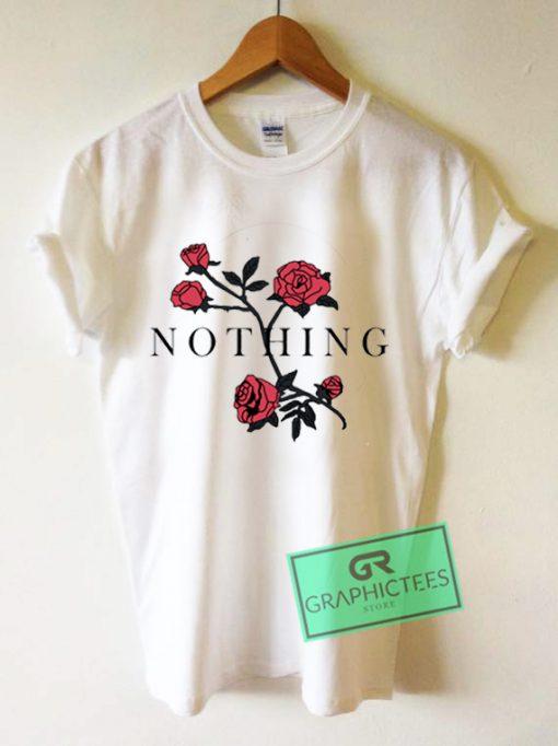 Nothing Rose Graphic Tees Shirts