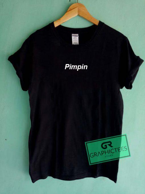 Pimpin Graphic Tees Shirts