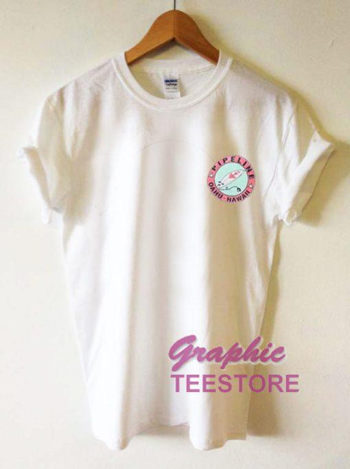 Pipeline Oahu Hawaii Graphic Tee Shirts