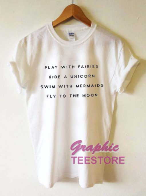 Play With Fairies Ride A Unicorn Quotes Graphic Tees Shirts