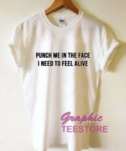Punch Me In The Face Quotes Graphic Tee Shirts