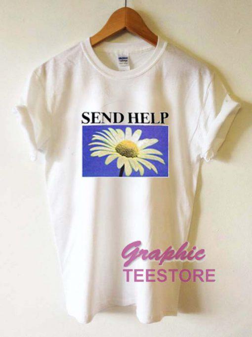 Send Help Graphic Tee Shirts