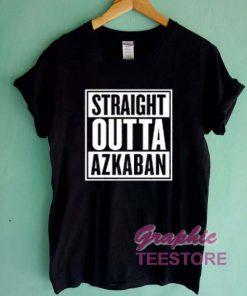 Straight Outta Azkaban Graphic Tee Shirts