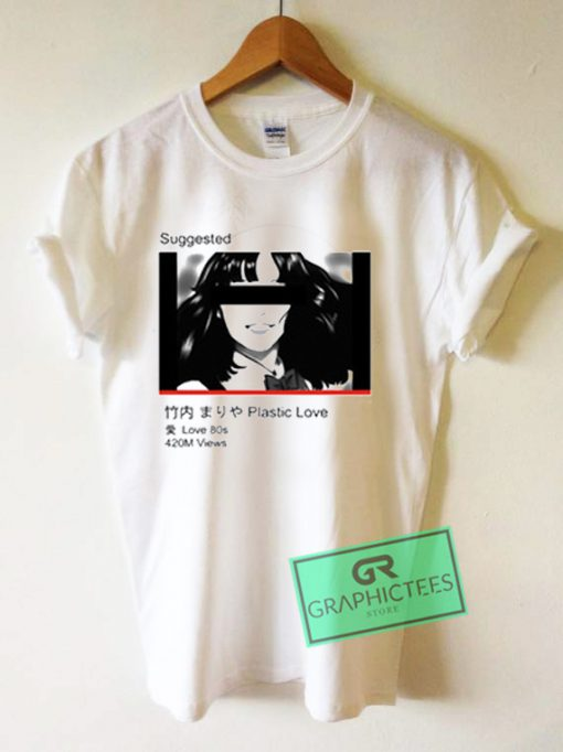 Suggested Plastic Love Graphic Tees Shirts