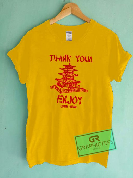 Thank You Enjoy Come Again Graphic Tees Shirts