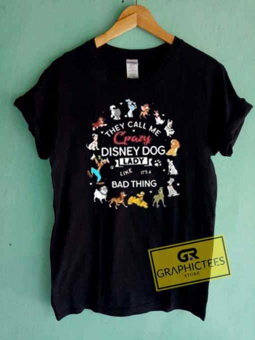 They Call Me Crazy Disney Dog Lady Graphic Tees Shirts