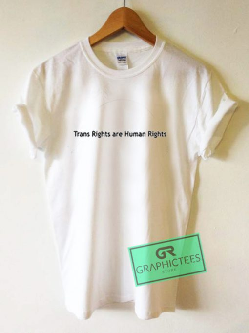 Trans Rights Are Human Rights Graphic Tees Shirts