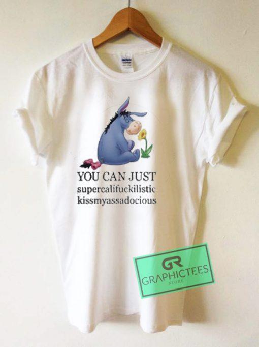 You Can Just Supercalifuckilistic Graphic Tees Shirts