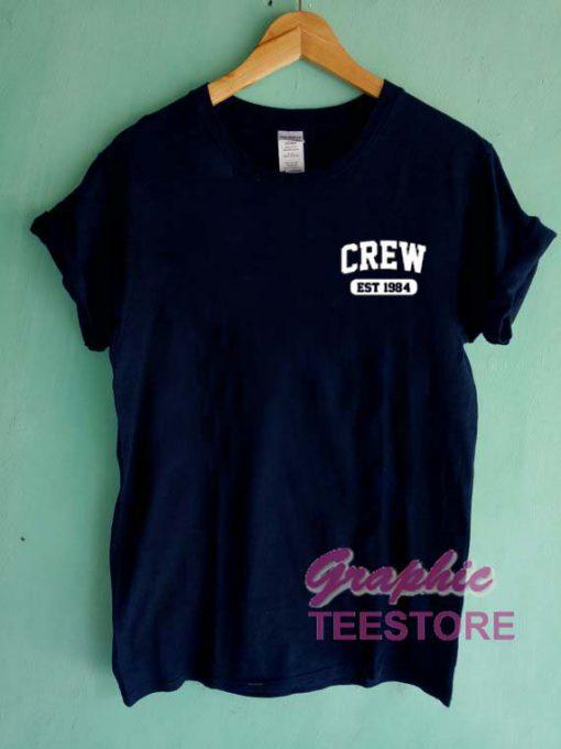Crew Est 1984 Graphic Tee Shirts