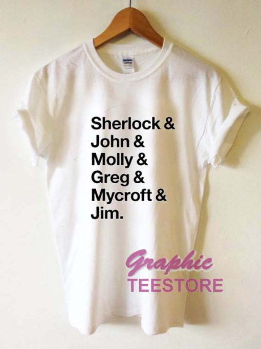 Sherlock John Molly Greg Mycroft Jim Graphic Tee Shirts