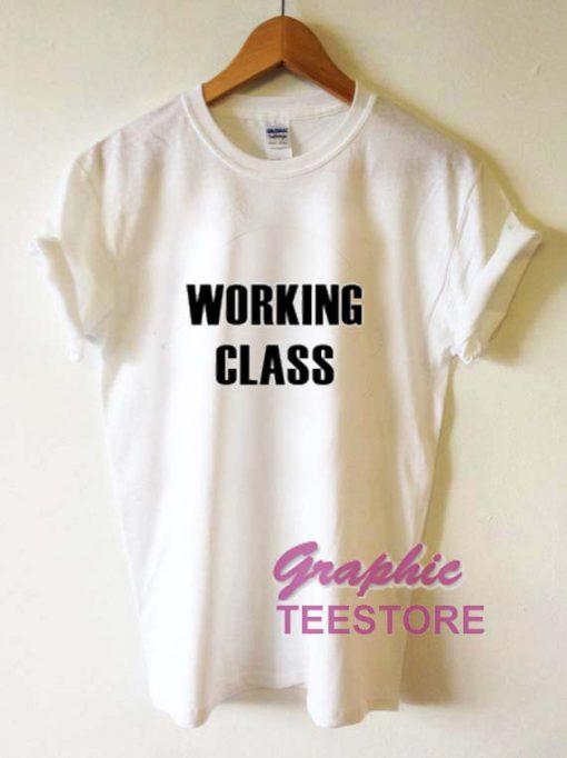 Working Class Graphic Tee Shirts