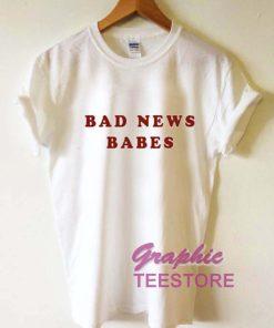Bad News Babes Graphic Tee Shirts