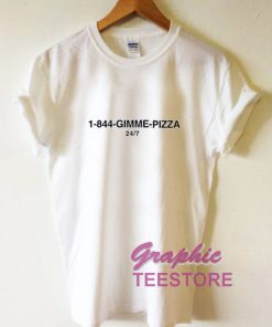 1 844 Gimme Pizza Graphic Tee Shirts