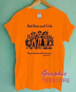 Bad Boys And Girls Graphic Tee Shirts