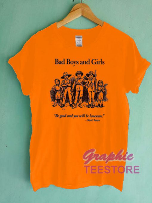 Bad Boys And Girls Graphic Tee Shirts