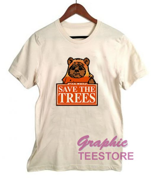 Star Wars Save The Trees Graphic Shirts