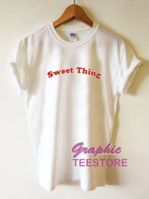 Sweet Thing Graphic Tee Shirts