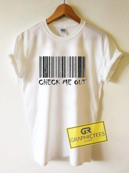 Check Me Out Barcode Graphic Tee Shirts
