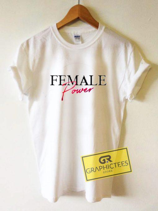 Female Power Graphic Tee Shirts