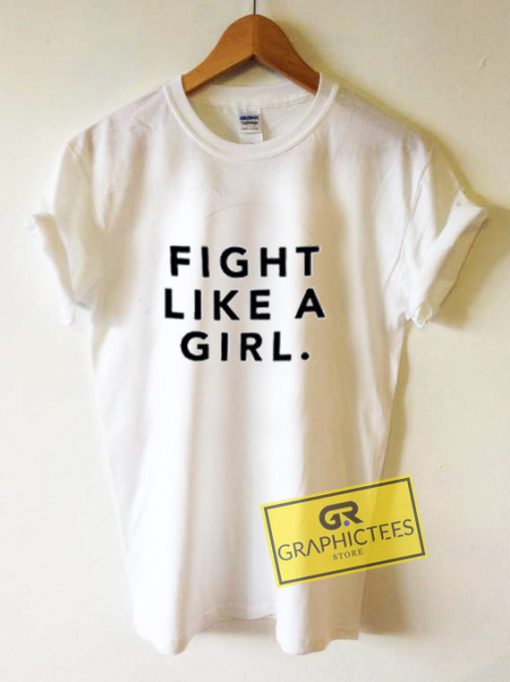 Fight Like A Girl Graphic Tee Shirts