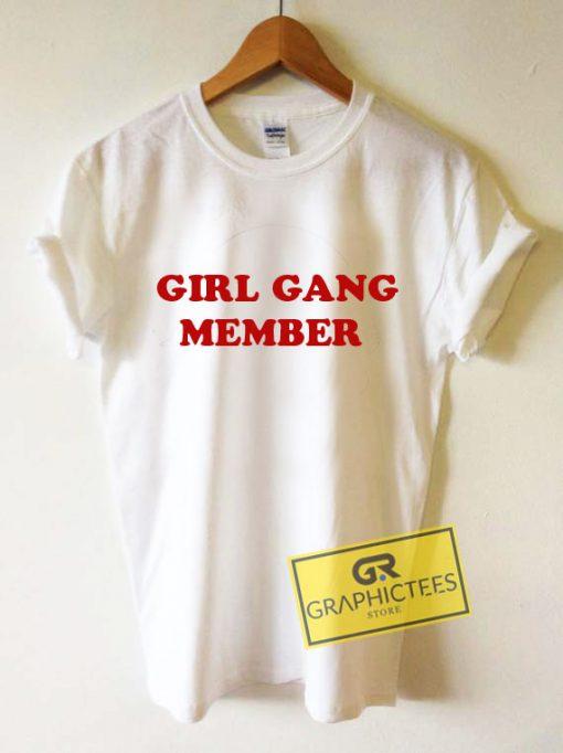 Girl Gang Member Graphic Tee Shirts