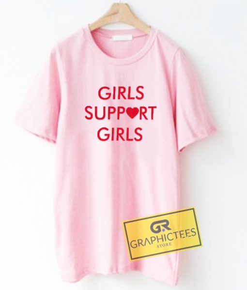 Girls Support Girls Graphic Tee Shirts