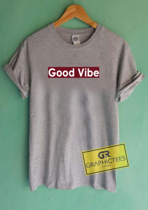 Good Vibe Graphic Tee Shirts