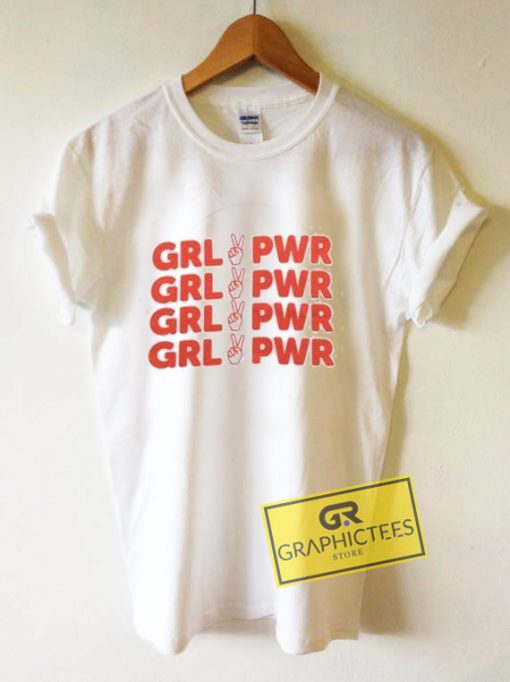 Grl Pwr New Graphic Tee Shirts