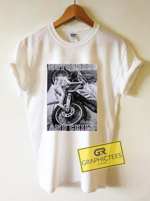 Motorcross And Chill Graphic Tee Shirts