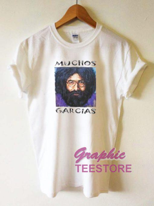 Muchos Garcias Graphic Tee Shirts