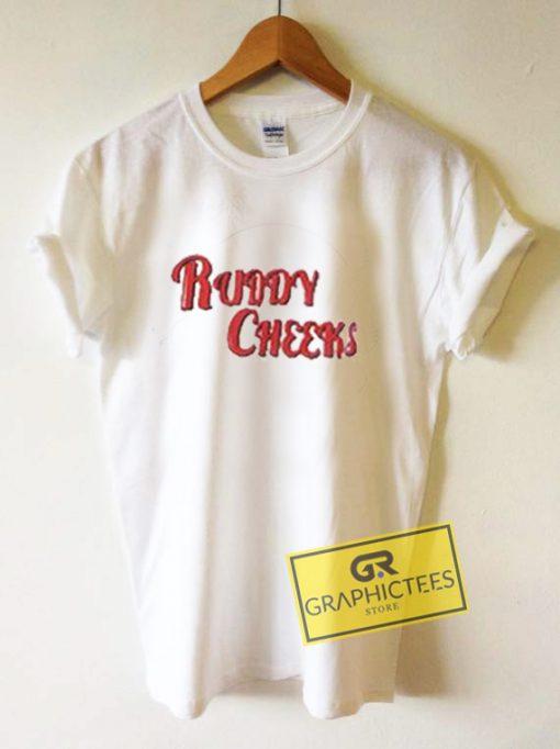 Ruddy Cheeks Graphic Tee Shirts