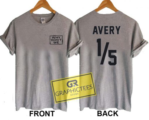 Why Don't Me Avery Graphic Tee Shirts