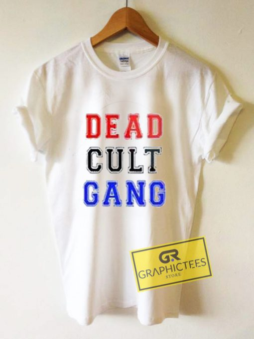 Dead Cult Gang Graphic Tee Shirts