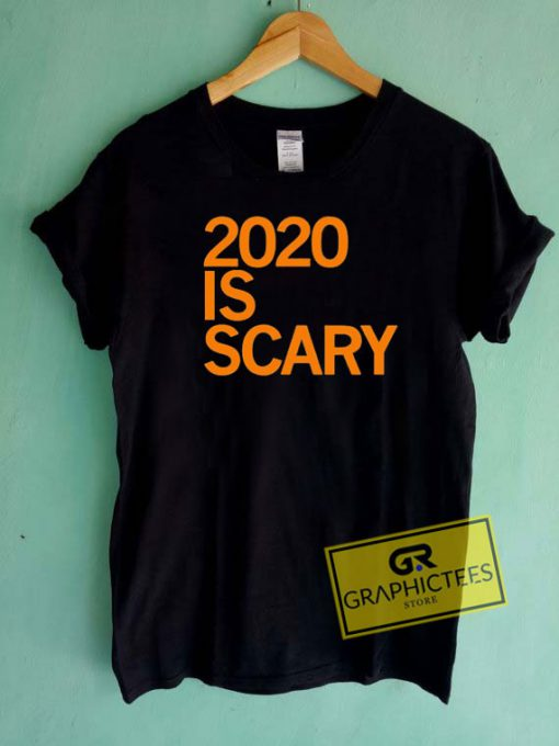 2020 Is Scary Tee Shirts