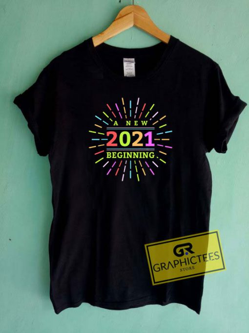 A New 2021 Beginning Tee Shirts