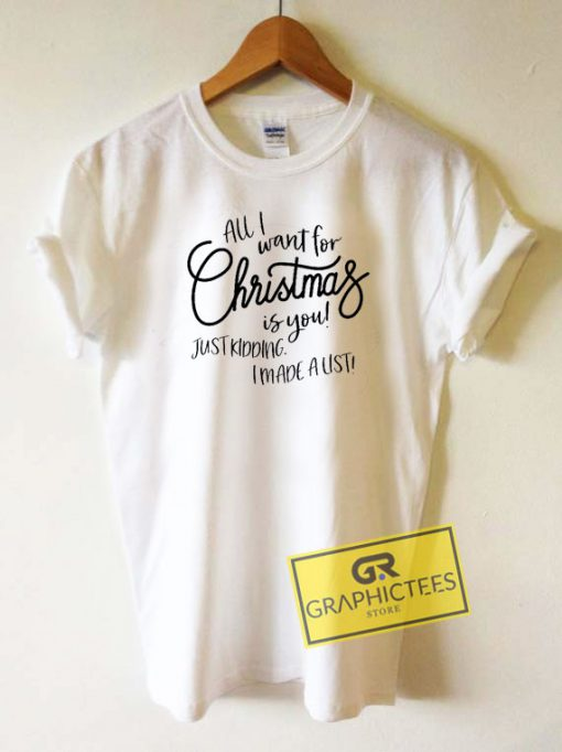 All I Want For Christmas Tee Shirts