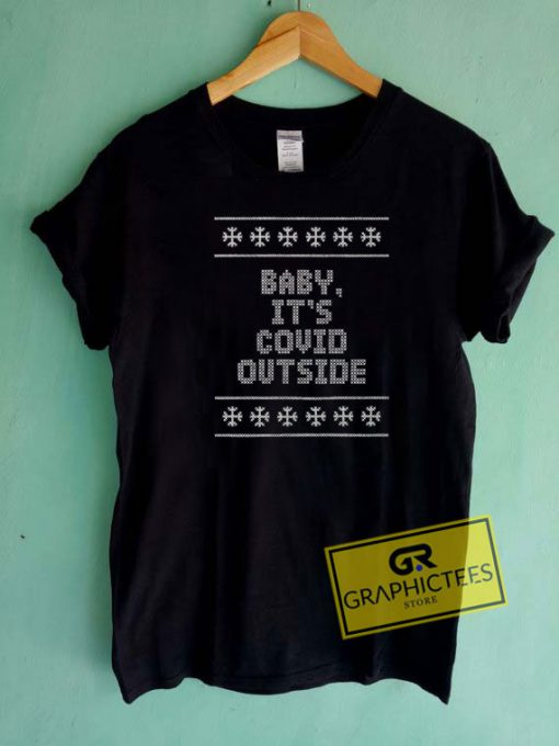 Baby its Covid Outside Christmas Tee Shirts