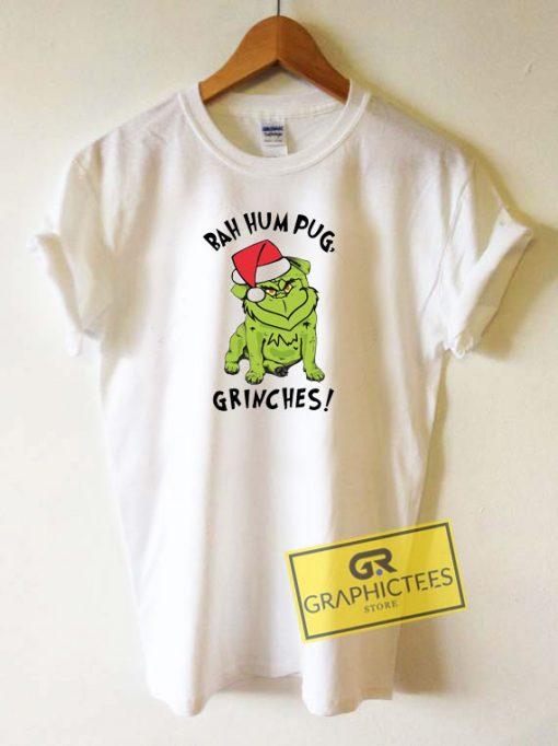 Bah Hum Pug Grinches Tee Shirts