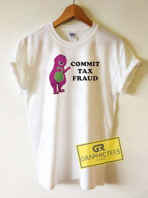 Barney Commit Tax Fraud Tee Shirts