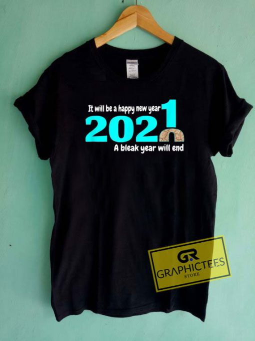 Be A Happy New Year 2021 Tee Shirts
