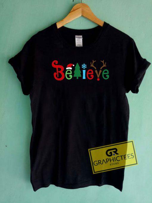 Believe Christmas Tee Shirts