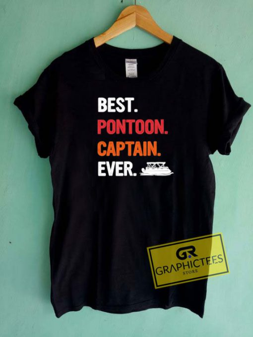 Best Pontoon Captain Ever Tee Shirts