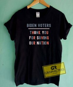 Biden Voters Thank You For Saving Tee Shirts