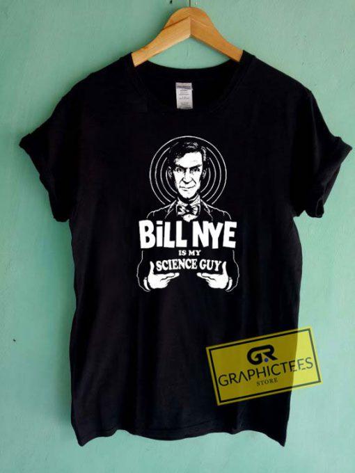 Bill Nye is My Science Guy Tee Shirts