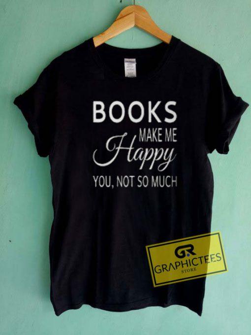 Books Make Me Happy Tee Shirts