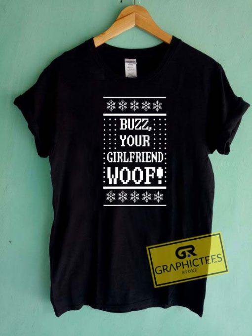 Buzz Your Girlfriend Woof Christmas Tee Shirts