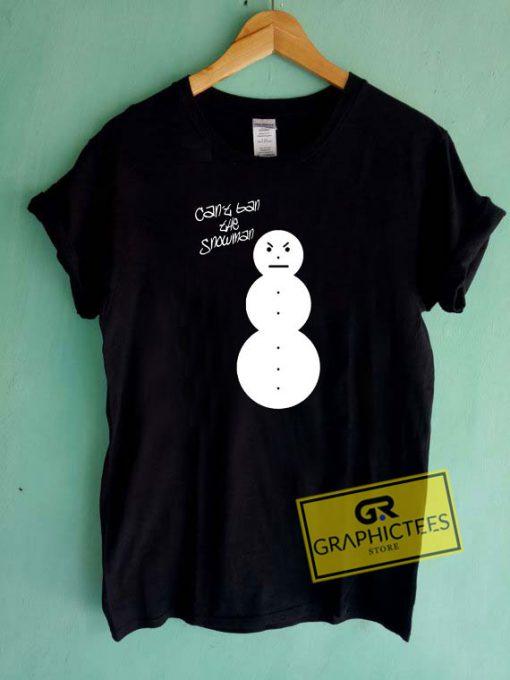 Cant Ban The Snowman Logo Tee Shirts