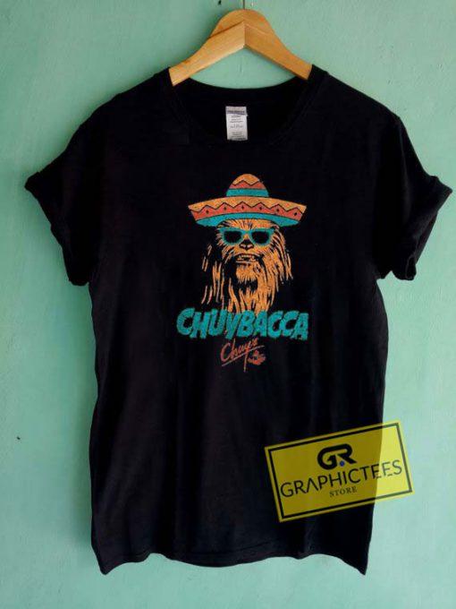 Chuybacca Chuys Tee Shirts
