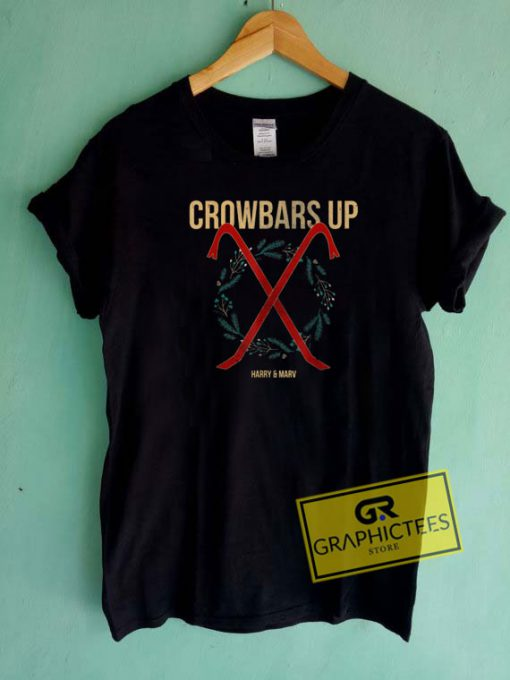 Crowbars Up Harry Mary Tee Shirts