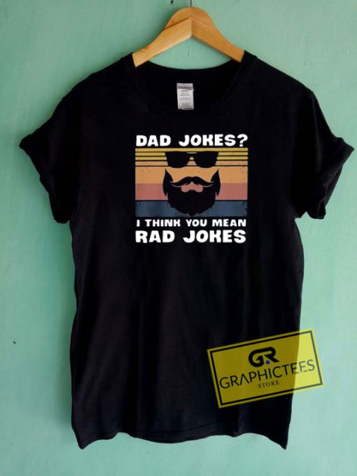 Dad Jokes Rad Jokes Tee Shirts